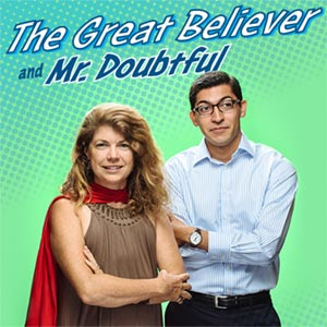 The Great Believer and Mr. Doubtful