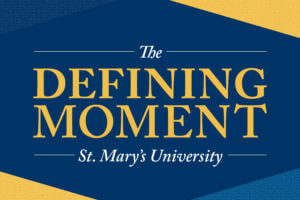 The Defining Moment - St. Mary's University
