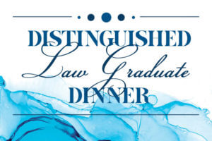 Distinguished Law Graduate Dinner
