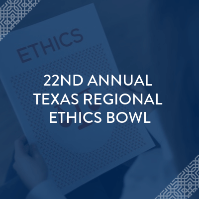 22nd Annual Texas Regional Ethics Bowl